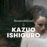 Ishiguro_Neopoustej-me